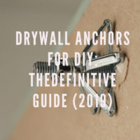 Drywall Anchors for DIY: The Definitive Guide (2019)